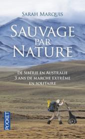 Sauvage par nature ; de Sibérie en Australie, 3 ans de marche extrême en solitaire - Couverture - Format classique