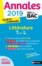 Annales ABC du bac ; sujets & corrigés T.13 ; littérature ; terminale L (édition 2019) - Couverture - Format classique