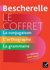 Bescherelle ; le coffret de la langue française ; la conjugaison, l'orthographe, la grammaire - Couverture - Format classique