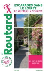 Guide du Routard ; escapades dans le Loiret ; de Montargis à Pithiviers - Couverture - Format classique