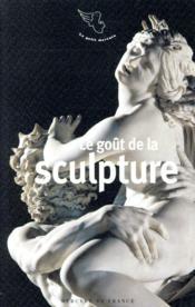 Le goût de la sculpture - Couverture - Format classique