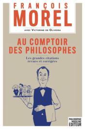 Au comptoir des philosophes ; les grandes citations revues et corrigées - Couverture - Format classique