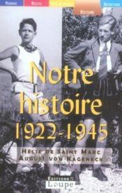 Notre histoire, 1922-1945 - Couverture - Format classique