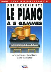 Le piano a 5 gammes innovations et traditions dans l'assiette - Couverture - Format classique