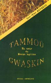 Tammou Gwaskin ; au coeur du breton légitime - Couverture - Format classique