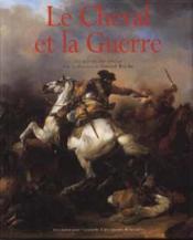 Le cheval et la guerre du XVe au XXe siècle - Couverture - Format classique