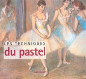 Les techniques du pastel - Intérieur - Format classique