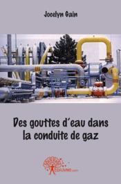Des gouttes d'eau dans la conduite de gaz - Couverture - Format classique