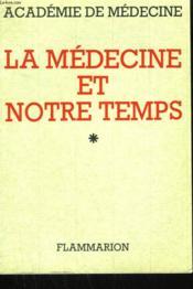 La Medecine Et Notre Temps. Tome 1. - Couverture - Format classique