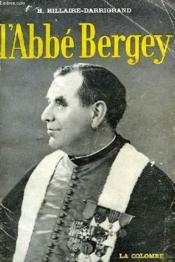 L'Abbe Bergey, Heros Des Champs De Bataille, Tribun Populaire, Legislateur Clairvoyant - Couverture - Format classique