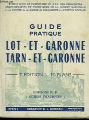 GUIDE PRATIQUE LOT-ET-GARONNE ET TARN-ET-GARONNE. 7e EDITION - Couverture - Format classique