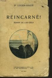 Reincarne ! Roman De L'Au-Dela. - Couverture - Format classique