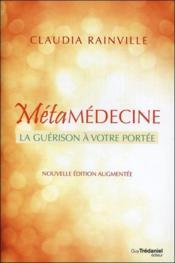 La métamédecine ; la guérison à votre portée - Couverture - Format classique