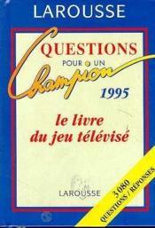 LAROUSSE DE POCHE ; questions pour un champion 1995 - Couverture - Format classique