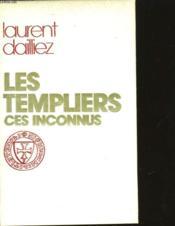 Les Templiers - Ces Inconnus. - Couverture - Format classique