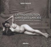 La prostitution dans les landes au temps des maisons de tolérance - Couverture - Format classique