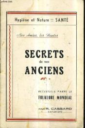 Secrets De Nos Anciens - Hygiene Et Nature = Sante - Nos Amis Les Plantes. - Couverture - Format classique