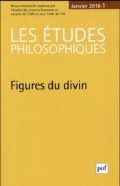 REVUE LES ETUDES PHILOSOPHIQUES N.2016/1 ; figures du divin - Couverture - Format classique