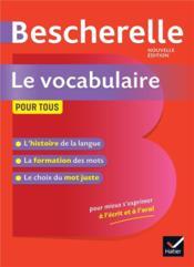 Bescherelle ; le vocabulaire pour tous ; ouvrage de référence sur le lexique français - Couverture - Format classique