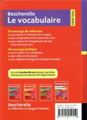 Bescherelle ; le vocabulaire pour tous ; ouvrage de référence sur le lexique français - 4ème de couverture - Format classique