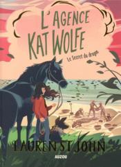 L'agence kat wolfe tome 2 - le secret du dragon - Couverture - Format classique
