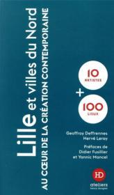 Lille ; au coeur de la création contemporaine - Couverture - Format classique