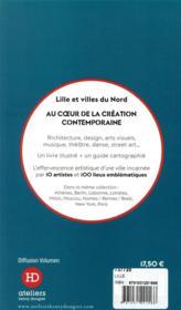 Lille ; au coeur de la création contemporaine - 4ème de couverture - Format classique