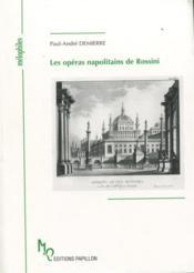 Les opéras napolitains de Rossini ; à la lumière de la critique et des chroniques de l'époque - Couverture - Format classique