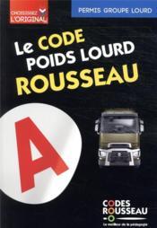 Code Rousseau ; codes transport de marchandises : groupe lourd - Couverture - Format classique