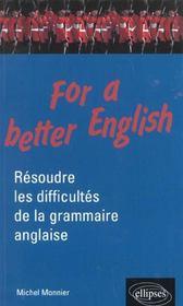 For A Better English Resoudre Les Difficultes De La Grammaire Anglaise - Intérieur - Format classique