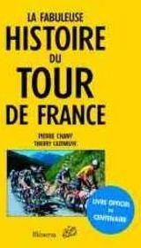 Fabuleuse histoire du tour de france (la) - Couverture - Format classique