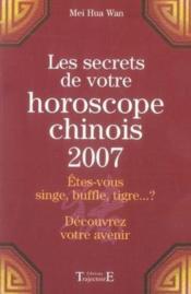 Les secrets de votre horoscope chinois 2007 - Couverture - Format classique