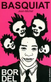 BORDEL ; bordel t.9 ; Jean-Michel Basquiat - Couverture - Format classique