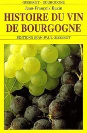 Histoire des vins de Bourgogne - Couverture - Format classique