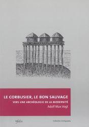 Le Corbusier Le Bon Sauvage - Intérieur - Format classique