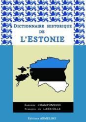 Dictionnaire historique de l'Estonie - Couverture - Format classique