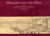 Herman Van Der Hem (1619-1649) T.1 Et T.2 ; Un Dessinateur Hollandais A Bordeaux Et Dans Le Bordelais Au Xvii Siecle - Intérieur - Format classique