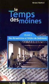 Le temps des moines t.2 ; des bénédictins à l'Ordre de Bethléem - Intérieur - Format classique