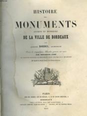 Histoire Des Monuments Anciens Et Modernes De La Ville De Bordeaux - 2 Tomes - Couverture - Format classique