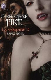 La vampire t.2 ; sang noir - Couverture - Format classique