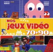 telecharger Nos jeux video, 70-90 livre PDF en ligne gratuit