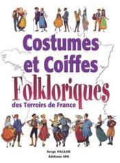 Costumes et coiffes folkloriques des terroirs de France - Couverture - Format classique