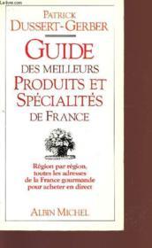 Guide Des Meilleurs Produits Et Specialites De France - Couverture - Format classique