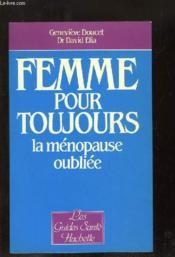 Femme Pour Toujours. La Menopause Oubliee - Couverture - Format classique