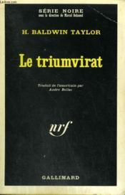 Le Triumvirat. Collection : Serie Noire N° 1097 - Couverture - Format classique