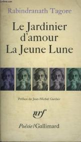 Le Jardinier D'Amour, La Jeune Lune. Collection : Poesie. - Couverture - Format classique