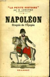 Napoleon.Croquis De L Epopee. - Couverture - Format classique