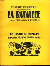 La Bataille. 27 Bois Originaux De A. Roubille. Le Livre De Demain N° 12. - Couverture - Format classique