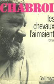 Les Chevaux L'Aimaient. - Couverture - Format classique