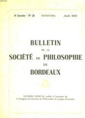 NUMERO SPECIAL DU BULLETIN DE LA SOCIETE DE PHILOSOPHIE DE BORDEAUX, 5e ANNEE, N° 25, AOUT 1950 - Couverture - Format classique